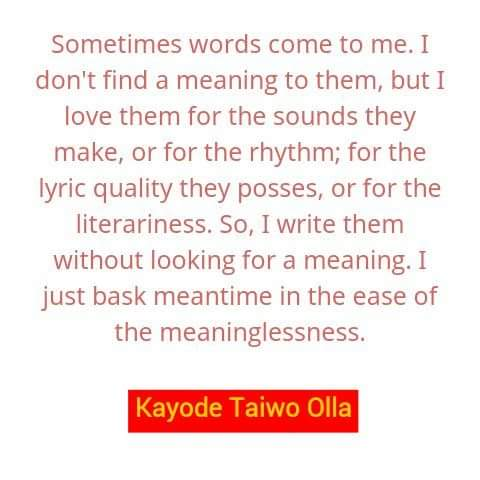 - Quote lines copyright of Kayode Taiwo Olla, February 2017
